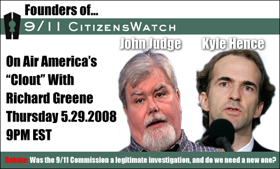 9/11 debate hosted by Richard Greene of Air America's Clout with founders of 9/11 CitizensWatch
