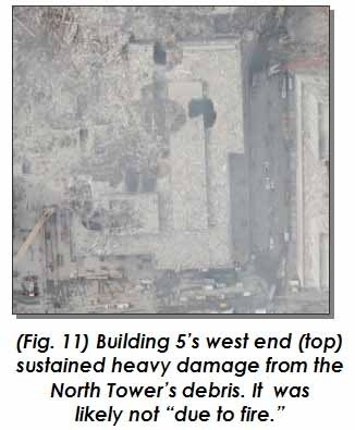 World Trade Center Building 5's west end sustained severe  from North Tower debrisdamage
