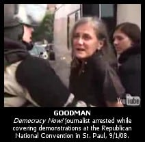 DemocracyNow! journalist Amy Goodman arrested while covering the Republican National Convention in St. Paul 9/1/08