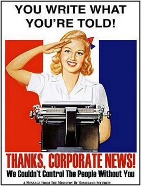 Image of poster of woman saluting in front of typewriter with the slogan, Write what you're told! Thanks, corporate news!