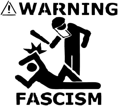 Sign reads: warning fascism with image depicting agent beating civilian