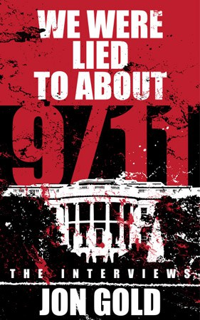 The cover of Jon Gold's book titled,  We Were Lied to about 9/11